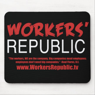 Workers Republic, Workers ARE the company, Mousepad