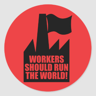 Workers Should Run the World Sticker