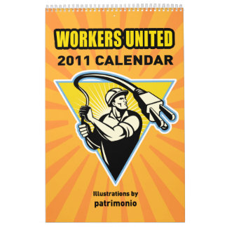 Workers United 2011 calendar by patrimonio