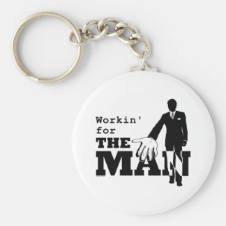 Workin' for the Man Key Chains