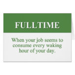 Working a Fulltime Job (2) Stationery Note Card