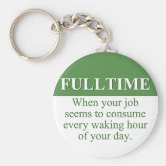 Working a Fulltime Job (3) Basic Round Button Keychain
