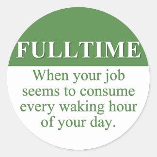 Working a Fulltime Job (3) Sticker