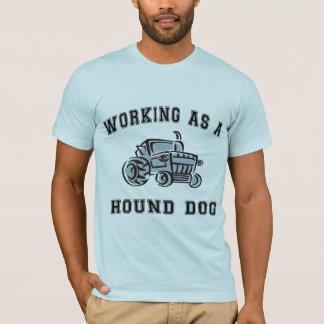Working As A Hound Dog T-Shirt
