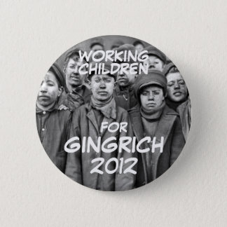 WORKING CHILDREN FOR GINGRICH BUTTON