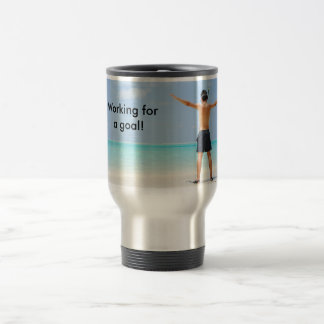 Working for a goal! 15 oz stainless steel travel mug