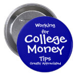 Working for College Money Button - blue