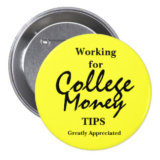 Working for College Money Button - yellow