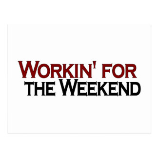 Working For The Weekend Postcard