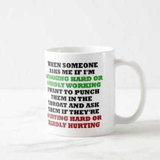 Working Hard Or Hardly Working Funny Mug