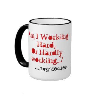 Working Hard, or Hardly Working! Ringer Mug