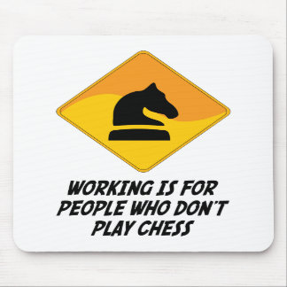 Working Is For People Who Don t Play Chess Mouse Mats