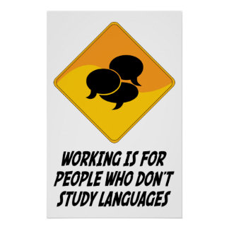 Working Is For People Who Don t Study Languages Poster