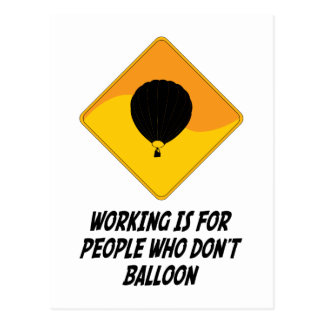 Working Is For People Who Don't Balloon Postcard