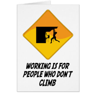 Working Is For People Who Don't Climb Card