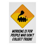 Working Is For People Who Don't Collect Trains Print