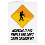 Working Is For People Who Don't Cross Country Ski Greeting Cards