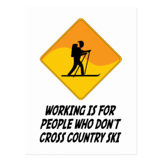 Working Is For People Who Don't Cross Country Ski Postcard