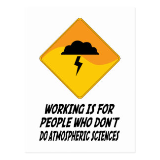 Working Is For People Who Don't Do Atmospheric Sci Postcard