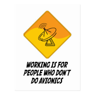 Working Is For People Who Don't Do Avionics Postcard