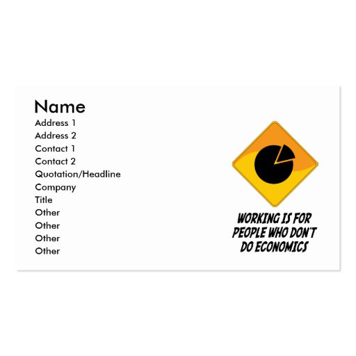 Working Is For People Who Don't Do Economics Double-Sided Standard Business Cards (Pack Of 100)
