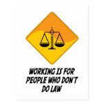 Working Is For People Who Don't Do Law Post Cards