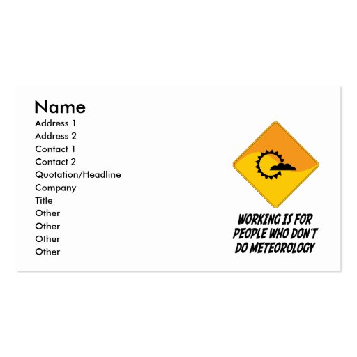 Working Is For People Who Don't Do Meteorology Double-Sided Standard Business Cards (Pack Of 100)