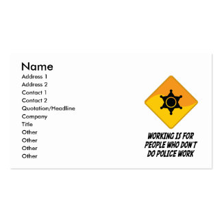 Working Is For People Who Don't Do Police Work Double-Sided Standard Business Cards (Pack Of 100)