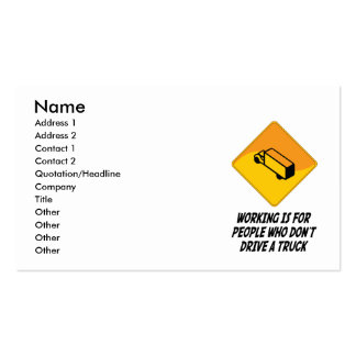 Working Is For People Who Don't Drive a Truck Double-Sided Standard Business Cards (Pack Of 100)