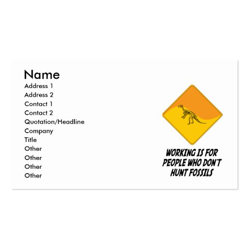 Working Is For People Who Don't Hunt Fossils Business Card