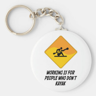 Working Is For People Who Don't Kayak Basic Round Button Keychain