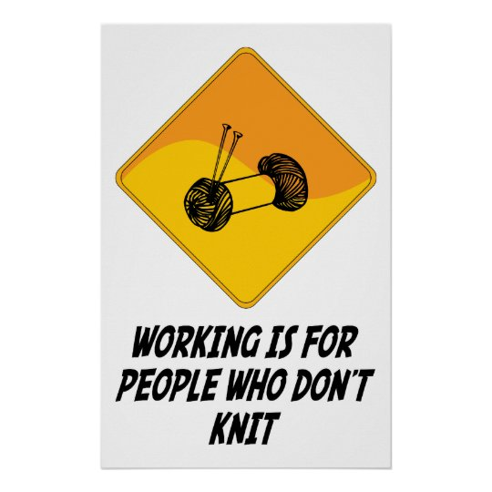 Working Is For People Who Don't Knit Poster