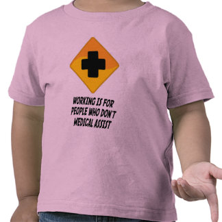 Working Is For People Who Don't Medical Assist T Shirts