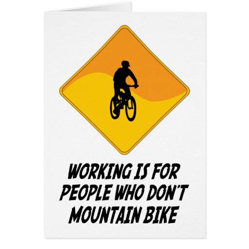 Working Is For People Who Don't Mountain Bike Card