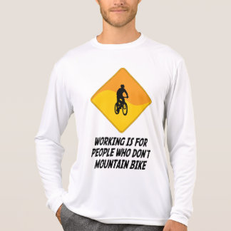 Working Is For People Who Don't Mountain Bike Shirt