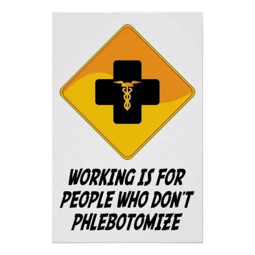 Working Is For People Who Don't Phlebotomize Print