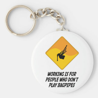 Working Is For People Who Don't Play Bagpipes Basic Round Button Keychain