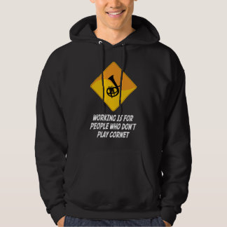 Working Is For People Who Don't Play Cornet Hoodie