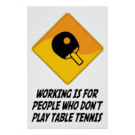 Working Is For People Who Don't Play Table Tennis Print