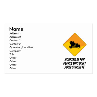 Working Is For People Who Don't Pour Concrete Double-Sided Standard Business Cards (Pack Of 100)