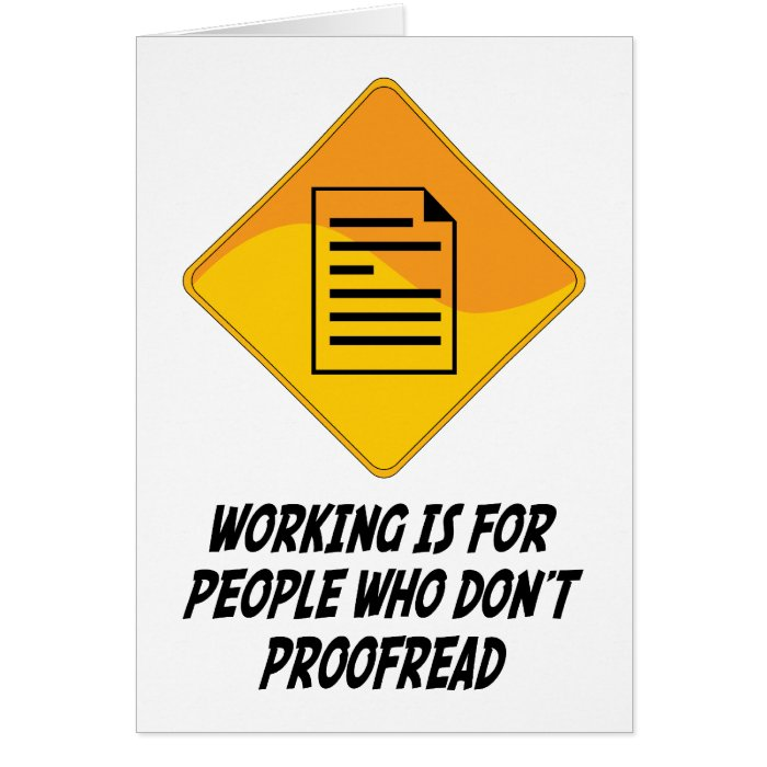 Working Is For People Who Don't Proofread Card