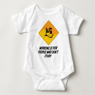 Working Is For People Who Don't Study Baby Bodysuit