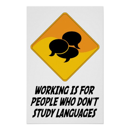 Working Is For People Who Don't Study Languages Poster