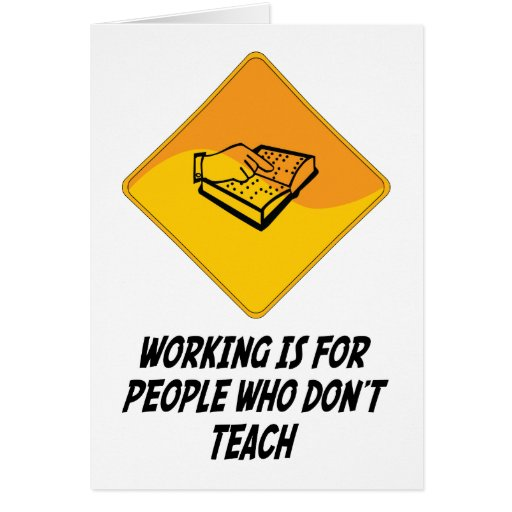Working Is For People Who Don't Teach Cards