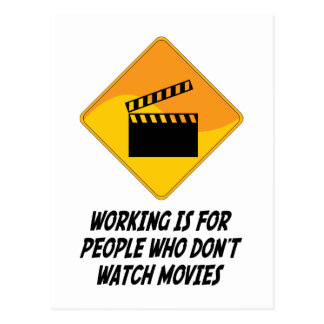 Working Is For People Who Don't Watch Movies Postcard
