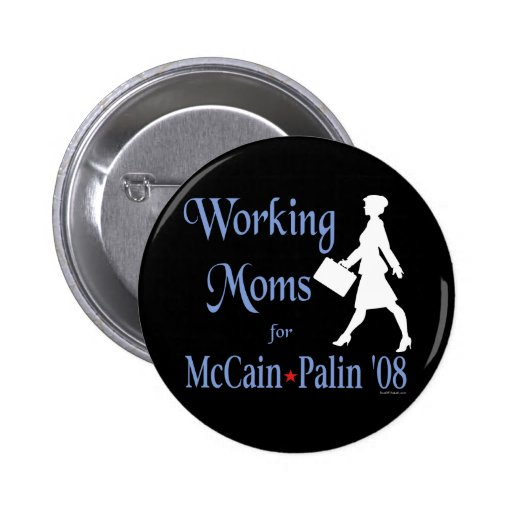 Working Moms for McCain Palin Button