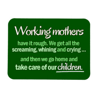 """""""Working Mothers"""" Magnet"""
