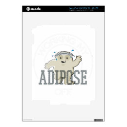 Working My Adipose Off - Exercise, Working Out iPad 3 Decals