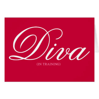 Working on becoming a diva 1 cards