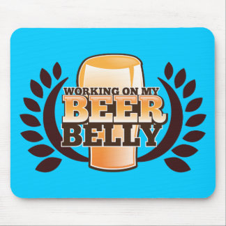 WORKING ON MY BEER BELLY design Mouse Pad